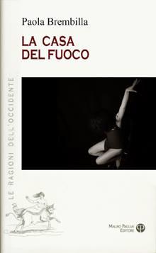 """Presentazione del libro """"La casa Del fuoco"""" di Paola Brembilla"""